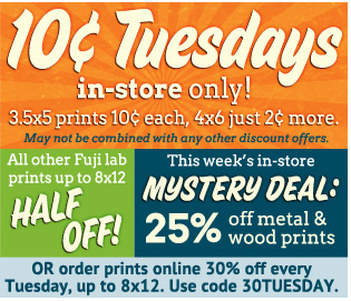10¢ Tuesdays in-store only! 3.5x5 photo prints only 10¢ each or order prints online 30% off every Tuesday.
